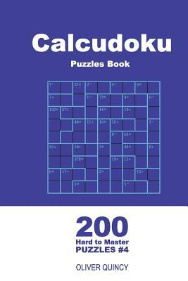 Calcudoku Puzzles Book - 200 Hard to Master Puzzles 9x9 (Volume 4)