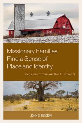 Missionary Families Find a Sense of Place and Identity