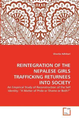 REINTEGRATION OF THE NEPALESE GIRLS TRAFFICKING RETURNEES INTO SOCIETY