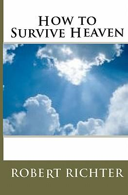 How to Survive Heaven