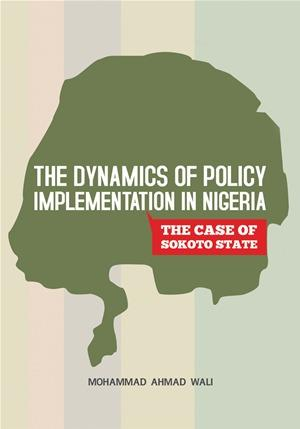 The Dynamics of Policy Implementation in Nigeria