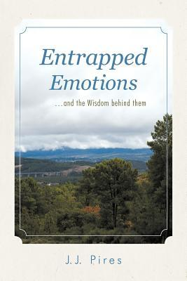 Entrapped Emotions and the Wisdom Behind Them