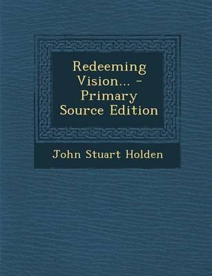 Redeeming Vision. - Primary Source Edition