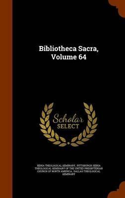 Bibliotheca Sacra, Volume 64
