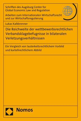 Die Reichweite Der Wettbewerbsrechtlichen Verbandsklagebefugnisse in Bilateralen Verletzungsverhaltnissen