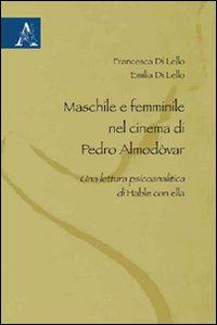 Maschile e femminile nel cinema di Pedro Almodóvar. Una lettura psicoanalisi di Hable con ella