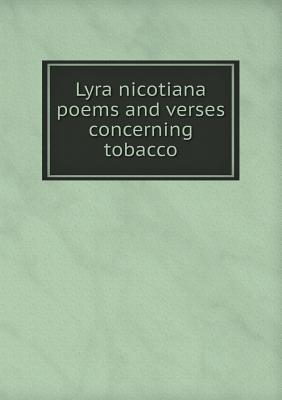 Lyra Nicotiana Poems and Verses Concerning Tobacco