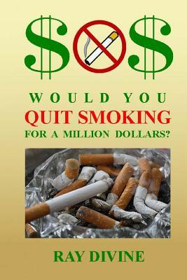 Would You Quit Smoking for a Million Dollars?