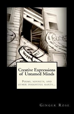 Creative Expressions of Untamed Minds