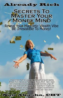 Already Rich! Secrets to Master Your Money Mind