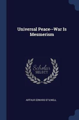 Universal Peace--War Is Mesmerism