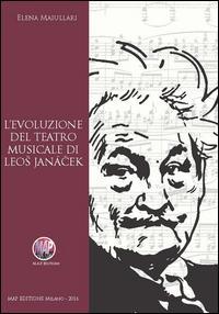 L'evoluzione del teatro musicale di Leos Janacek