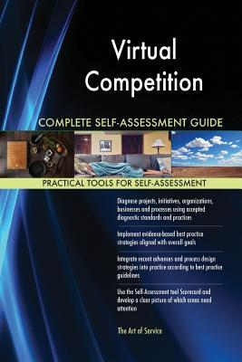 Virtual Competition Complete Self-Assessment Guide