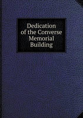 Dedication of the Converse Memorial Building