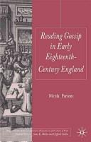 Reading Gossip in Early Eighteenth-Century England
