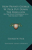 How Private George W Peck Put Down the Rebellion