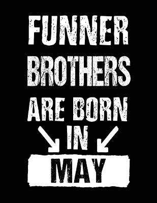 Funner Brothers Are Born in May