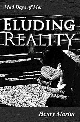 Eluding Reality