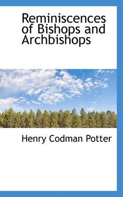 Reminiscences of Bishops and Archbishops