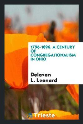 1796-1896. A Century of Congregationalism in Ohio