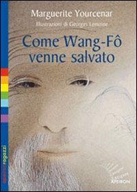 Come Wang-Fô venne salvato. Ediz. illustrata
