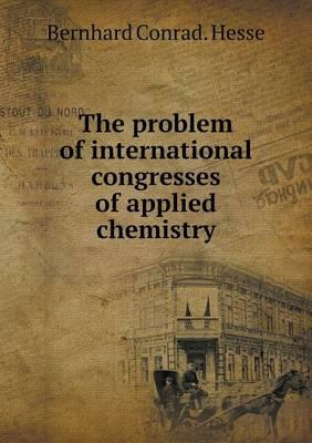 The Problem of International Congresses of Applied Chemistry