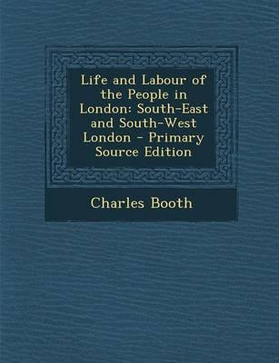 Life and Labour of the People in London