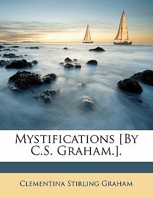 Mystifications [By C.S. Graham.]