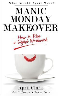 Manic Monday Makeover
