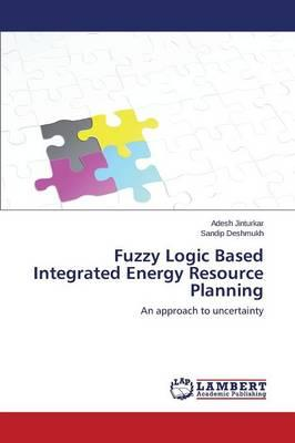 Fuzzy Logic Based Integrated Energy Resource Planning