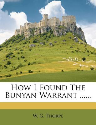 How I Found the Bunyan Warrant ......