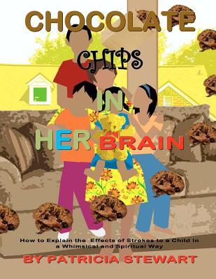 Chocolate Chips in Her Brain