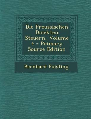 Die Preussischen Direkten Steuern, Volume 4