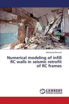 Numerical modeling of infill RC walls in seismic retrofit of RC frames