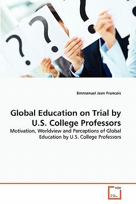 Global Education on Trial by U.S. College Professors