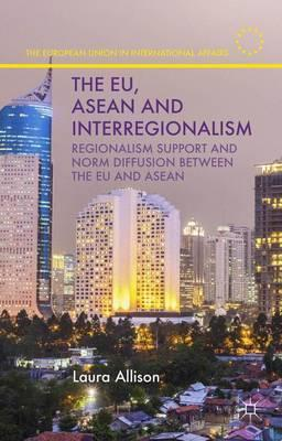 The EU, ASEAN and Interregionalism