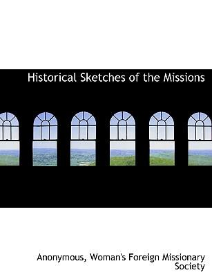 Historical Sketches of the Missions