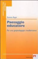 Paesaggio educatore. Geopedagogia mediterranea