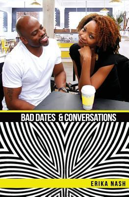 Bad Dates & Conversations