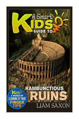 A Smart Kids Guide to Rambunctious Ruins