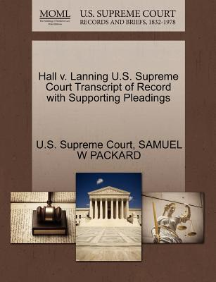 Hall V. Lanning U.S. Supreme Court Transcript of Record with Supporting Pleadings