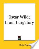 Oscar Wilde From Purgatory