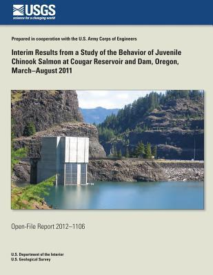 Interim Results from a Study of the Behavior of Juvenile Chinook Salmon at Cougar Reservoir and Dam, Oregon, March?august 2011