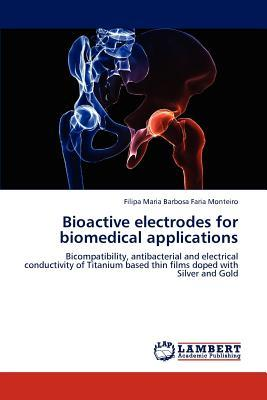 Bioactive electrodes for biomedical applications