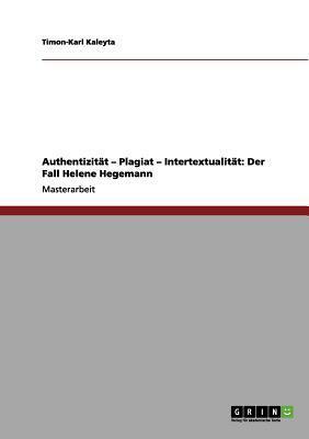 Authentizität - Plagiat - Intertextualität