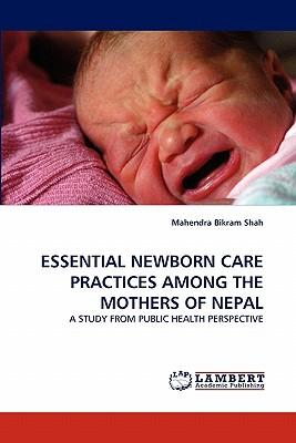 ESSENTIAL NEWBORN CARE PRACTICES AMONG THE MOTHERS OF NEPAL