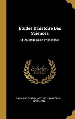 Études d'Histoire Des Sciences