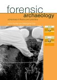 Forensic Archaeology Advances in Theory and Practice