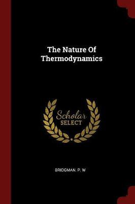 The Nature of Thermodynamics