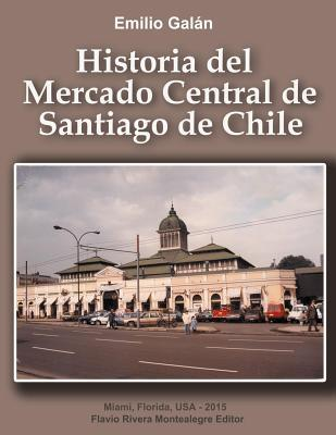 Historia Del Mercado Central De Santiago De Chile